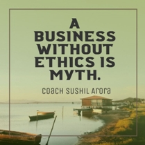 A business without ethics is myth