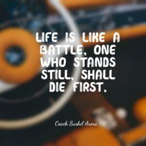 Life is like a battle