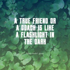 coach is like a flashlight